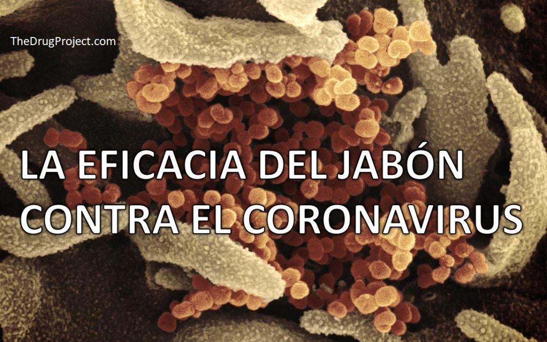 La eficacia del jabón contra el coronavirus